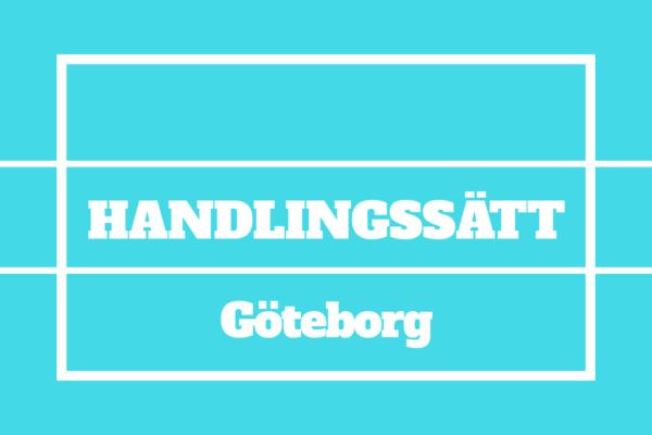 Handlingssätt Göteborg – Ett projekt för att få dig att tänka efter